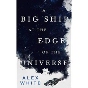 Book review: A Big Ship at the Edge of theUniverse