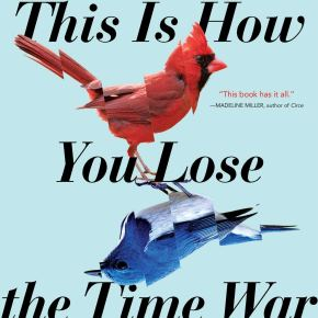 Book review: This is how you lose the time war