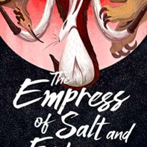 Book review: The Empress of Salt and Fortune