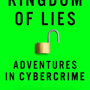 Book review: Kingdom of Lies, Adventures in Cybercrime